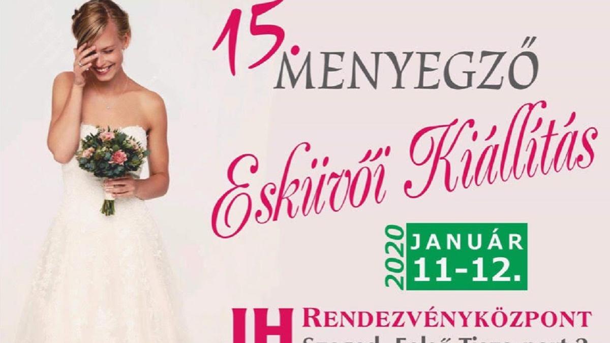 15. Menyegző Esküvői Kiállítás Szeged