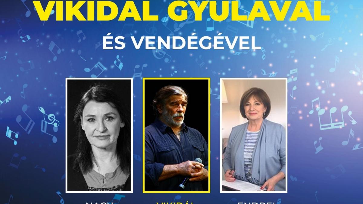Egy zenés este Vikidál Gyulával és vendégével -!ÚJ IDŐPONTBAN!