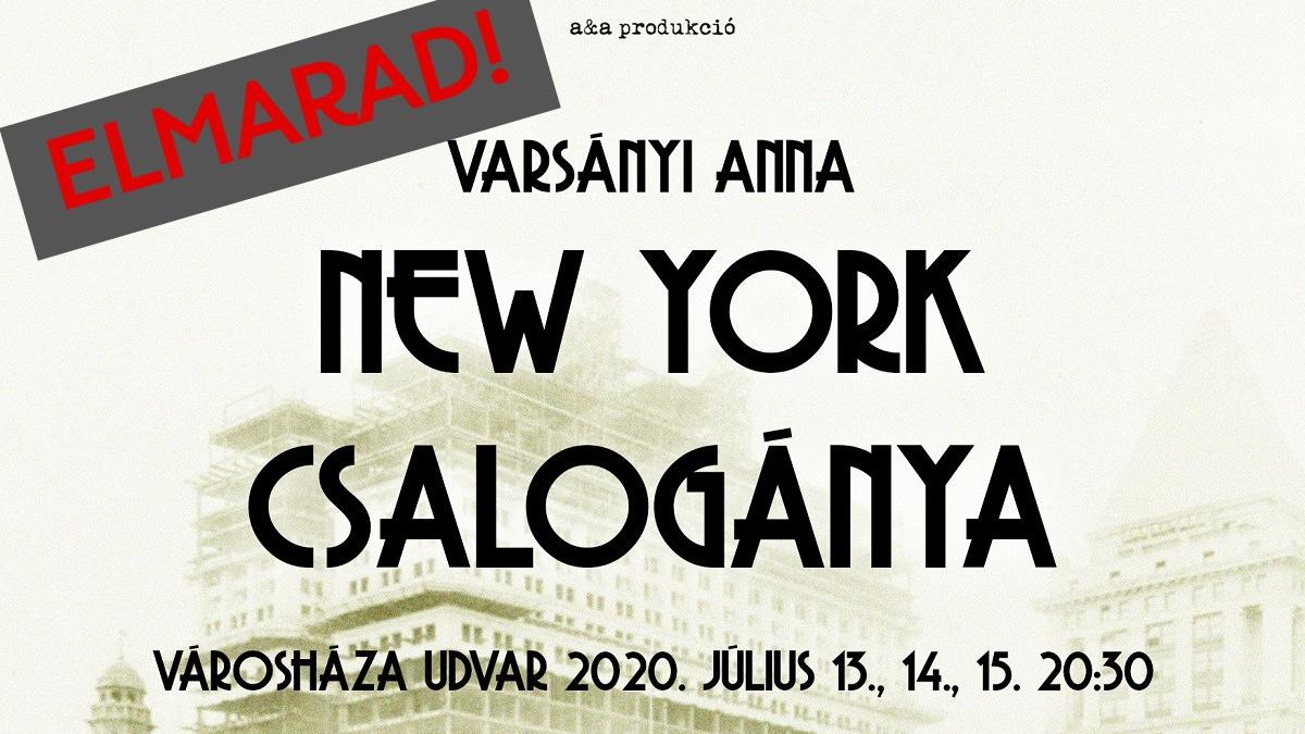 ELMARAD! Nyári Színházi Esték - Varsányi Anna: New York csalogánya 2020.07.15.