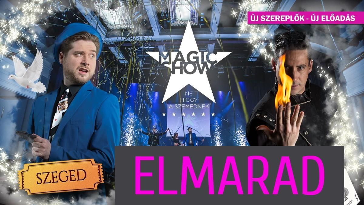 Magic Show 2. - Ne Higgy a szemednek! - !ELMARAD!