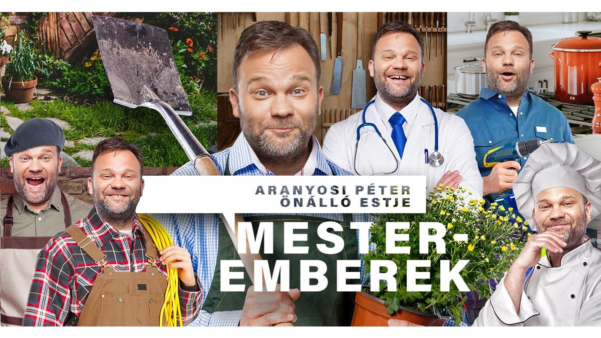 Mesteremberek: Aranyosi Péter önálló estje Szegeden!