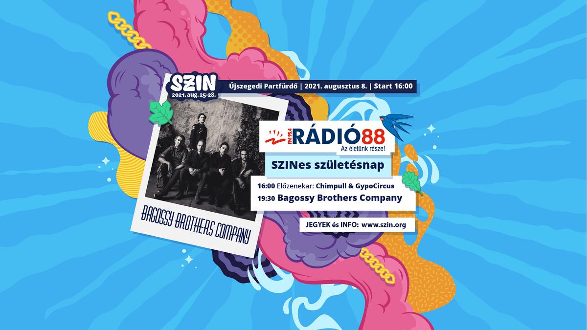 Rádió88 SZIN-es Születésnap - Bagossy Brothers Company koncert